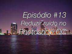 Como reduzir ruído em fotos noturnas no Photoshop CC