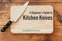 What kitchen knives you should buy and other kitchen tips.