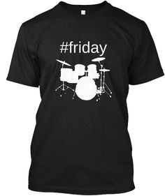 drums is the best time to make some noise because it is weekend and drummers know how to make some noise. Get your drums now Wear proud great quality ship worldwide Drummers, How To Make, How To Wear, Friday, Just For You, Ship, Mens Tops, T Shirt, Women