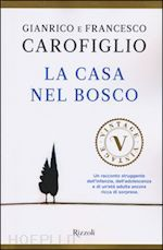 LA CASA NEL BOSCO un libro di CAROFIGLIO GIANRICO