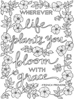 Inkspirations in the Garden: Fabulous Floral Coloring Designs Celebrating Life in Full Bloom Quote Coloring Pages, Coloring Pages Inspirational, Colouring Pages, Coloring Books, Coloring Pages For Grown Ups, Free Adult Coloring Pages, Free Printable Coloring Pages, Color Quotes, Doodle Coloring