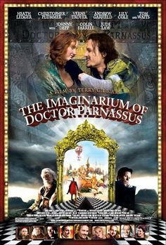"The Imaginarium of Doctor Parnassus ""Ladies and gentlemen.... this world, this world that we live in is full of enchantment for those with eyes to see it."""