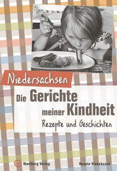 Niedersachsen - Die Gerichte meiner Kindheit