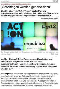 """BLOGFORSCHER ÜBER BÜRGERJOURNALISMUS -  """"Geschlagen werden gehörte dazu""""  Die Aktivisten von """"Global Voices"""" beobachten und dokumentieren internationale Blogs. Der Leiter Ivan Sigal sprach auf der Bloggerkonferenz re:publica über Internetzensur. #rp12"""