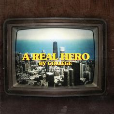 A Real Hero - EP by College on Apple Music