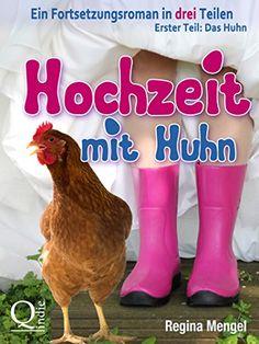 Hochzeit mit Huhn: Ein Fortsetzungsroman in drei Teilen: Erster Teil: Das Huhn von Regina Mengel http://www.amazon.de/dp/B00LXT5KPC/ref=cm_sw_r_pi_dp_v4g3wb0Y8CNKY