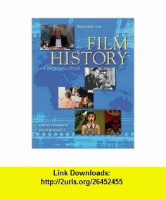 Film History 3th (third) edition Text Only Kristin Thompson ,   ,  , ASIN: B004QIRHYE , tutorials , pdf , ebook , torrent , downloads , rapidshare , filesonic , hotfile , megaupload , fileserve