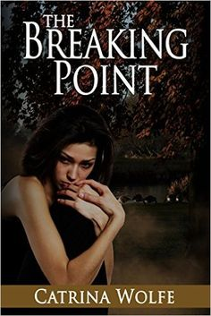 The Breaking Point - Kindle edition by Catrina Wolfe. Literature & Fiction Kindle eBooks @ Amazon.com.
