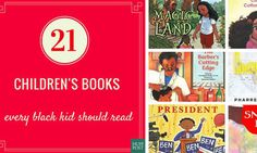21 Children's Books Every Black Kid Should Read **I personally would not include any Taye Diggs book**