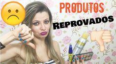 Produtos Reprovados | Por Jacky Coutinho