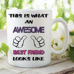 Best Friend Mug This Is What An Awesome Best Friend Looks Like image 1 Best Coffee Mugs, Funny Coffee Mugs, Coffee Humor, Funny Mugs, Tea Mugs, White Coffee Mugs, Rude Mugs, Wedding Mugs, Amigurumi