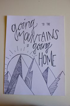"""Mountains Quote Drawing.  Check out the new Etsy store """"So Your Type"""".  My daughter is so talented!"""