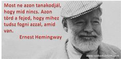 Ernest Hemingway idézete a hiányérzetről. Well Said Quotes, Wise Quotes, Daily Quotes, Motivational Quotes, Ernest Hemingway, Daily Wisdom, Word 2, Motivation Inspiration, Picture Quotes