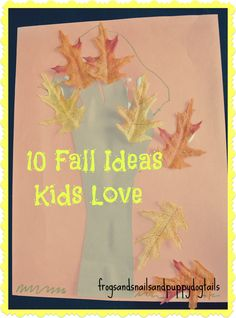 Frogs & Snails & Puppy Dog Tails (FSPDT): 10 Fall Ideas Kids Love