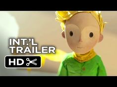 The Little Prince Official French Trailer #1 (2015) - Animated Fantasy Movie HD - YouTube