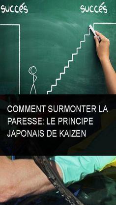 comment surmonter la paresse: le principe japonais de Kaizen #Comment #Pare