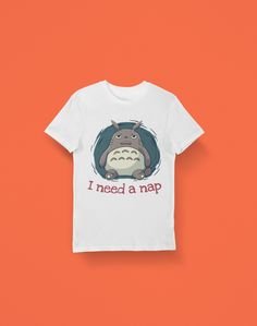 My Neighbor Totoro T-shirt (Unisex) | I Need A Nap, Studio Ghibli, Japanese Animation, Animal Lovers, Gift Shirt, Funny T-shirt, Totoro Shirt, I Need A Nap, My Neighbor Totoro, Gifts For Pet Lovers, Studio Ghibli, Shirt Shop, Short Sleeve Tee, Cool T Shirts, Funny Tshirts