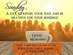 Sunday refuel and relax sunday morning quotes, happy sunday quotes, have a great day Sunday Morning Quotes, Happy Sunday Morning, Sunday Feels, Sunday Quotes Funny, Soul Sunday, Blessed Sunday, Good Morning Wishes, Happy Quotes, Great Quotes