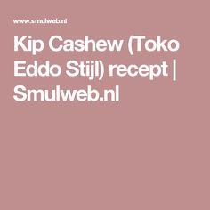 Kip Cashew (Toko Eddo Stijl) recept | Smulweb.nl