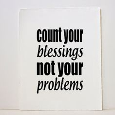 Count your blessings...
