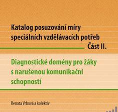 Katalog posuzování SVP - narušená komunikační schopnost. 2012. Projekt Inovace činností SPC.