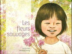 """La jolie et véridique histoire d'une petite fille coréenne : """"Les fleurs sauvages""""- Editions Chan-Ok"""