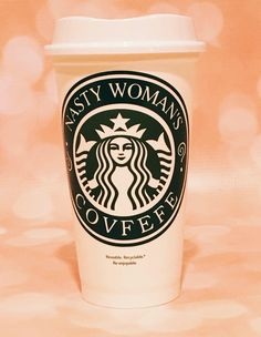 A personal favorite from my Etsy shop https://www.etsy.com/listing/576432469/nasty-womans-covfefe-starbucks-travel