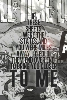 If These Sheets Were The States - All Time Low probably one of my favorite songs by them so far..
