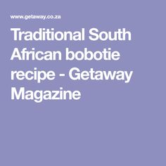 This is a delicious, moist bobotie recipe that my mother taught me. Traditionally, it should also include a handful of quartered almonds. South African Bobotie Recipe, Mother Teach, Mince Recipes, Magazine, Traditional, Food, Essen, Warehouse, Yemek