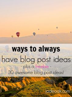 Ways to Always Have Blog Post Ideas - It can be tough to always come up with new great blog post ideas, but I show you ways to ALWAYS have great ideas. Click through to learn how PLUS get 30 awesome ready-made blog post ideas!