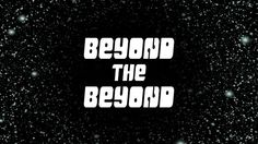 Stranger in the Alps presents the hyperspace premiere of Beyond the Beyond! See http://www.facebook.com/strangerinthealpsproductions for up-to-date information!