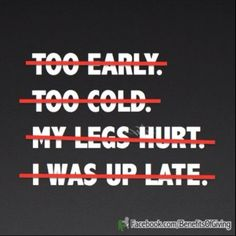 Saw a man running at the gym this morning with 1 leg! Don't make excuses, just Run and be thankful that you CAN!