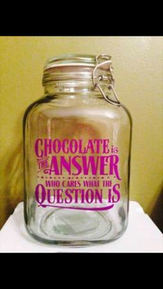 Glass Candy Jar Chocolate keeps me CALM I eat it for by