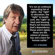 """...Those aren't rights, those are the rations of slavery - hay and a barn for human cattle."""" ~ P.J."""