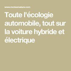 Toute l'écologie automobile, tout sur la voiture hybride et électrique