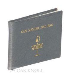 SAN XAVIER DEL BAC. Francis J. Weber.