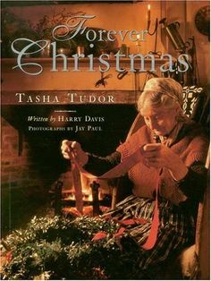 Forever Christmas. A book about Tasha Tudor