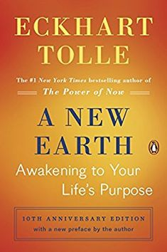 A New Earth: Awakening to Your Life's Purpose (Oprah's Book Club, Selection 61): Eckhart Tolle: 9780452289963: Amazon.com: Books