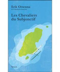 Les chevaliers du subjonctif -  Orsenna, Erik -  plaats Frans ORSE