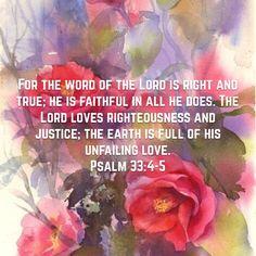 Psalm 33:4-5  ~  Amen!