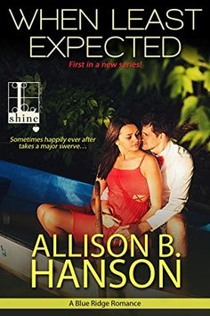 When Least Expected (A Blue Ridge Romance Book 1) by Allison B. Hanson