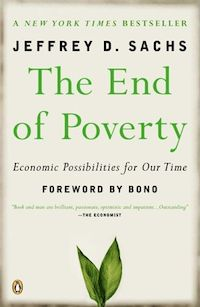 The End of Poverty by Jeffrey Sachs with a fabulous intro by Bono