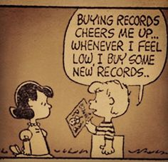 Buying records cheers me up...