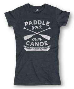 Heather Blue 'Paddle Your Own Canoe' Fitted Tee