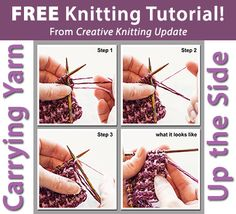 Free Knitting Tutorial from Creative Knitting newsletter:  Knitting Tutorial: Carrying Yarn Up the Side by Tabetha Hedrick. Click on the photo to access the tutorial. Sign up for this free newsletter here: www.AnniesNewsletters.com.