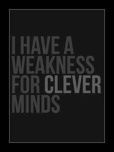 A clever mind makes a man (and woman) more attractive, I think The Words, Quotes To Live By, Me Quotes, Brainy Quotes, Les Sentiments, Describe Me, Intj, Humor, True Stories
