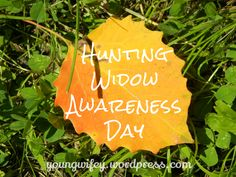 Hunting Widow Awareness Day