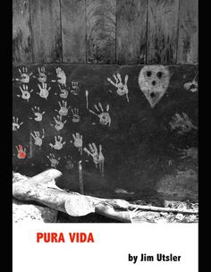 "Love this image and can't wait for the book:  ""Here's the cover for the soon-to-be-published novel, Pura Vida. Visst the author's, Jim Utsler, website at www.jimutsler.com"""