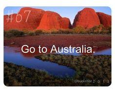 Bucket List.... Go to Australia.