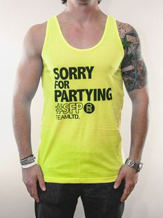 """""""Sorry For Partying."""" This is from our original collection and still one of the most popular tank tops."""